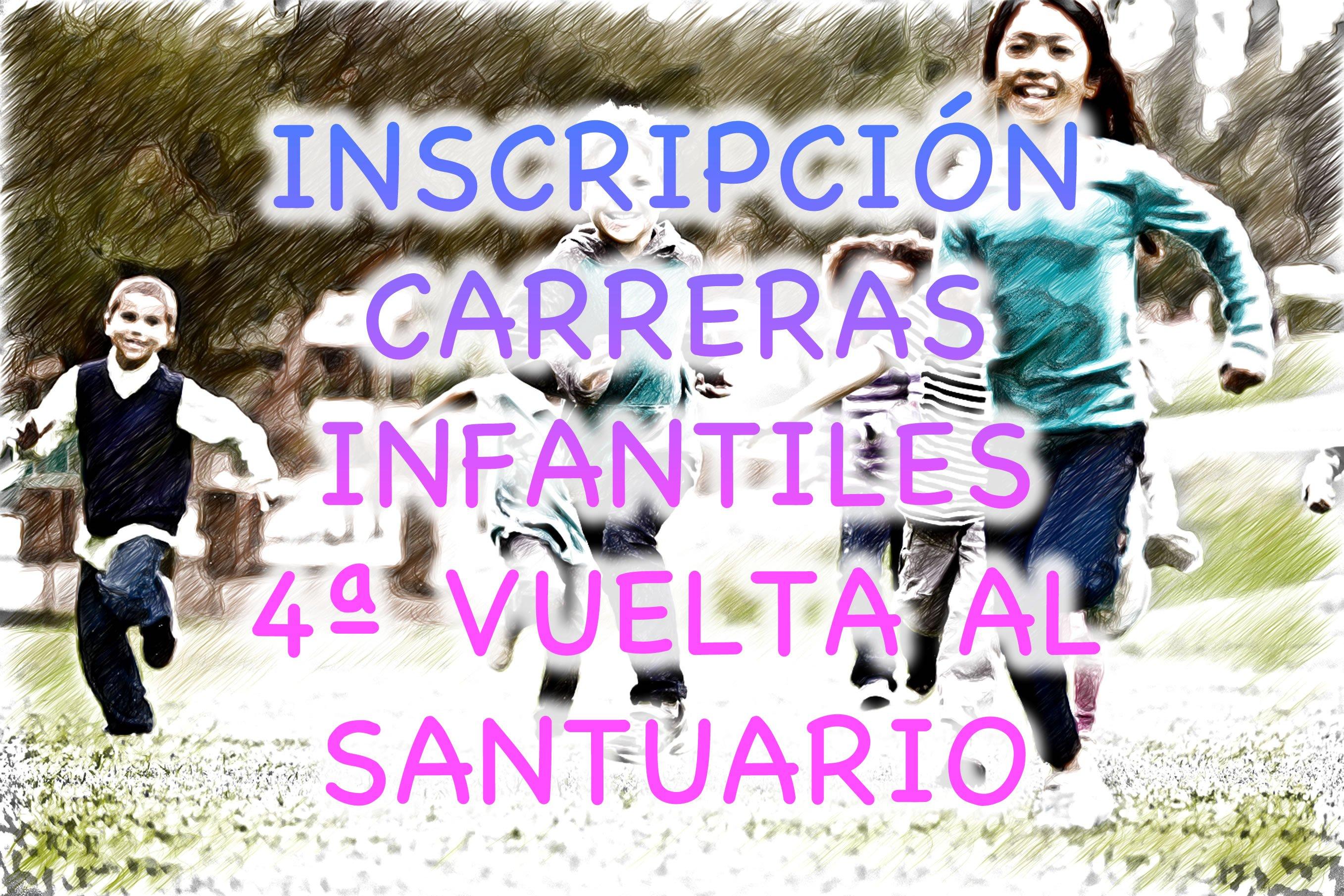 Inscripciones Carreras Infantiles 4ª Vuelta Al Santuario (14K)